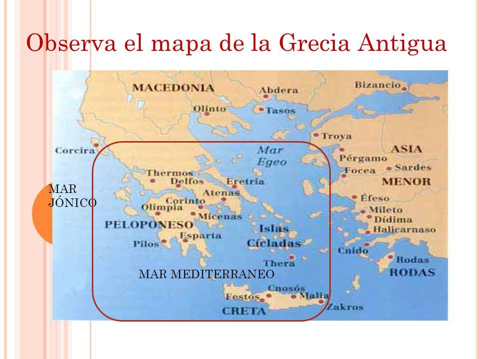 E L RELIEVE GRIEGO La zona en que vivían los griegos era montañosa y dividida por pequeños valles aislados entre sí.
