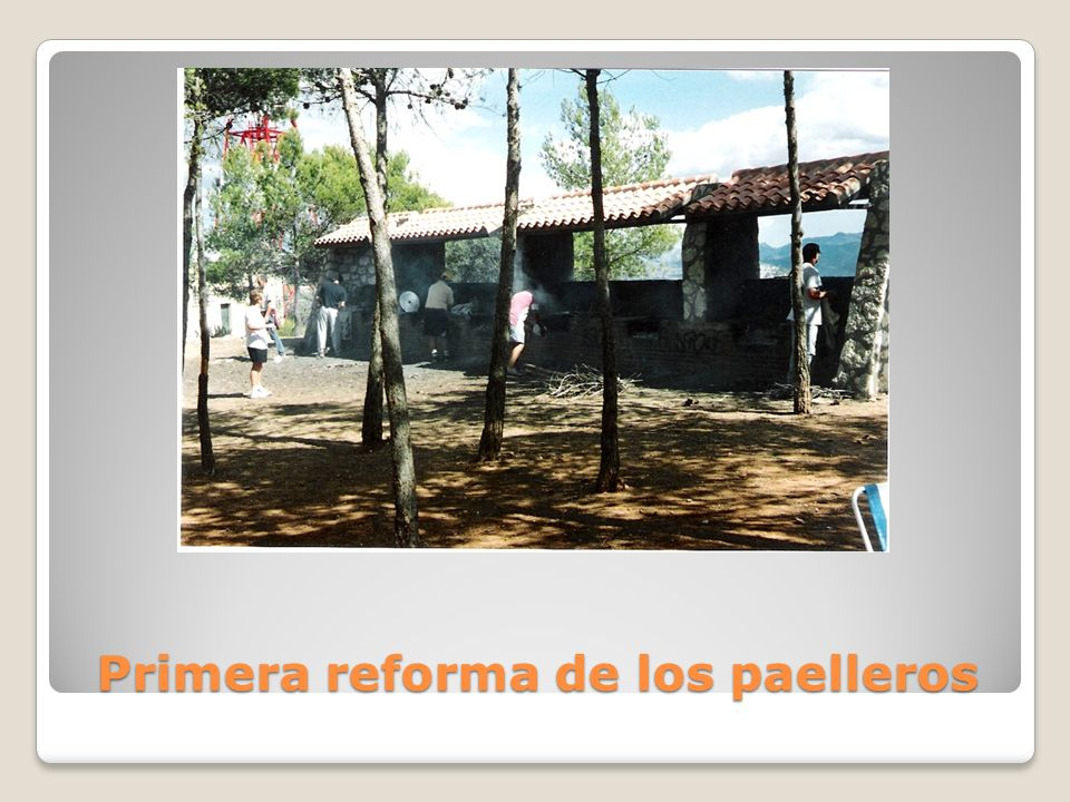 Primera reforma de los paelleros