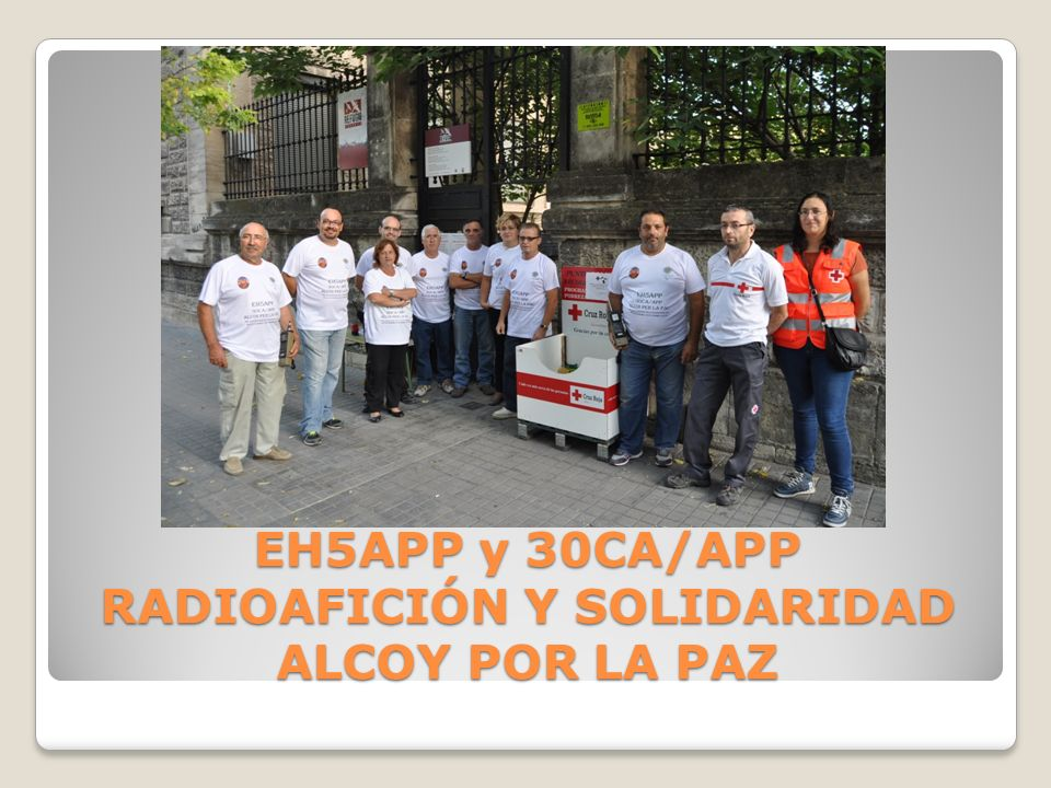 EH5APP y 30CA/APP RADIOAFICIÓN Y SOLIDARIDAD ALCOY POR LA PAZ