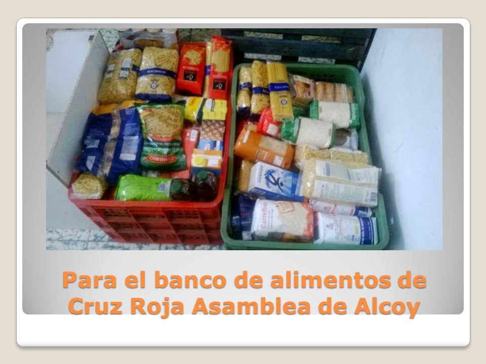 Para el banco de alimentos de Cruz Roja Asamblea de Alcoy