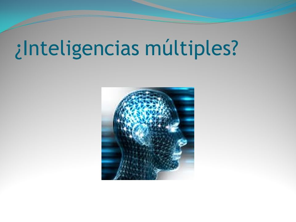 ¿Inteligencias múltiples?