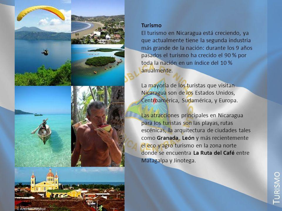 T URISMO Turismo El turismo en Nicaragua está creciendo, ya que actualmente tiene la segunda industria más grande de la nación: durante los 9 años pas