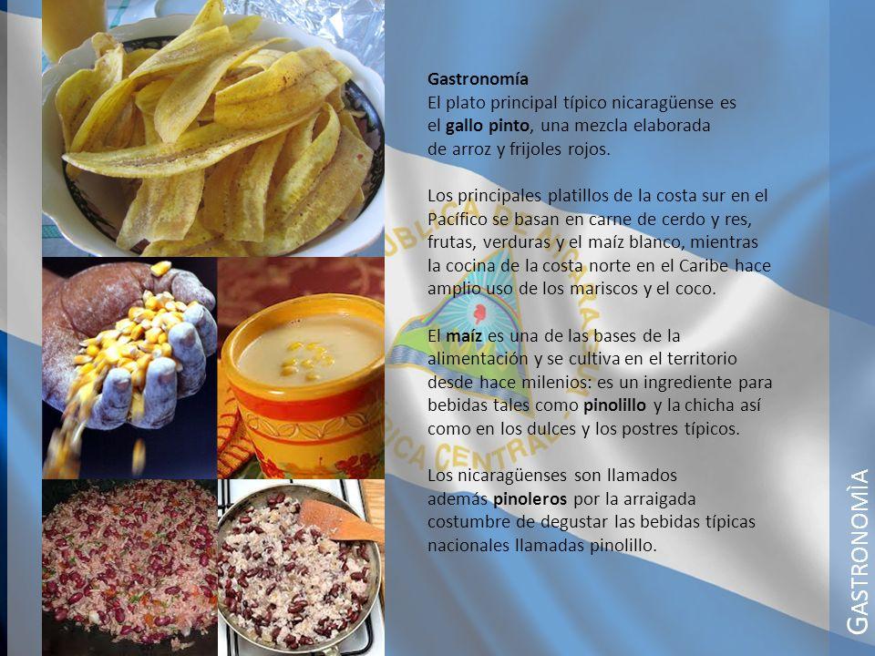 G ASTRONOMÌA Gastronomía El plato principal típico nicaragüense es el gallo pinto, una mezcla elaborada de arroz y frijoles rojos. Los principales pla