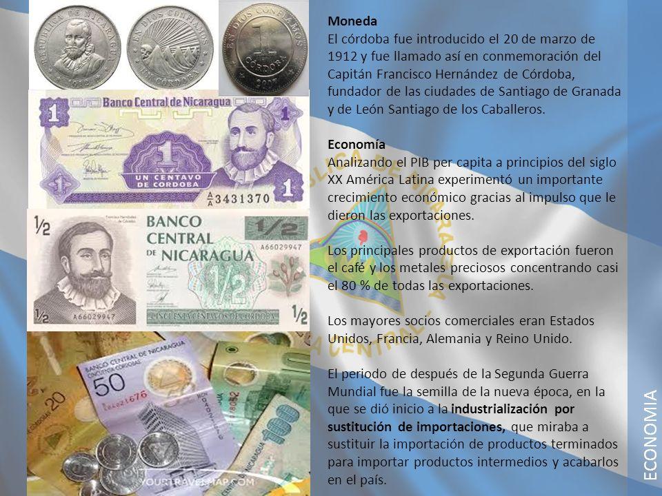 ECONOMIA Moneda El córdoba fue introducido el 20 de marzo de 1912 y fue llamado así en conmemoración del Capitán Francisco Hernández de Córdoba, funda