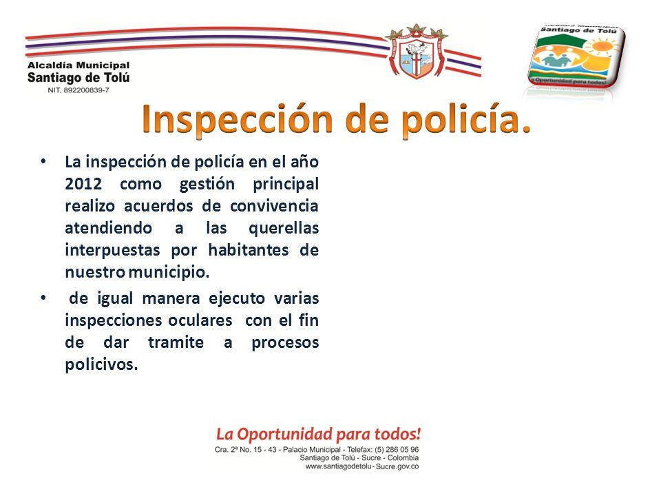 La inspección de policía en el año 2012 como gestión principal realizo acuerdos de convivencia atendiendo a las querellas interpuestas por habitantes