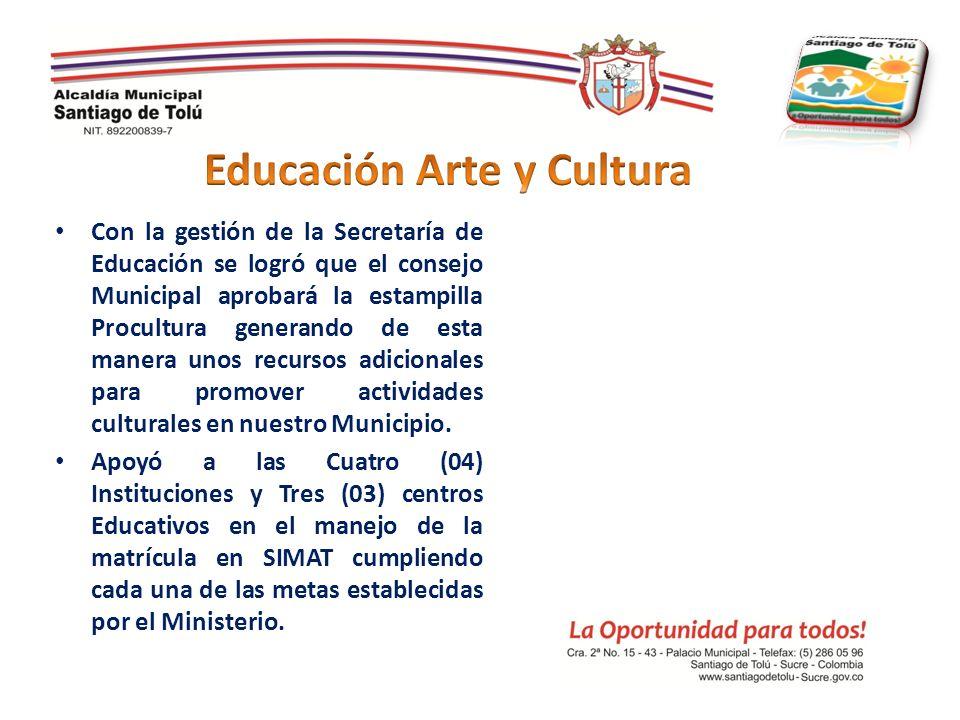 Con la gestión de la Secretaría de Educación se logró que el consejo Municipal aprobará la estampilla Procultura generando de esta manera unos recurso