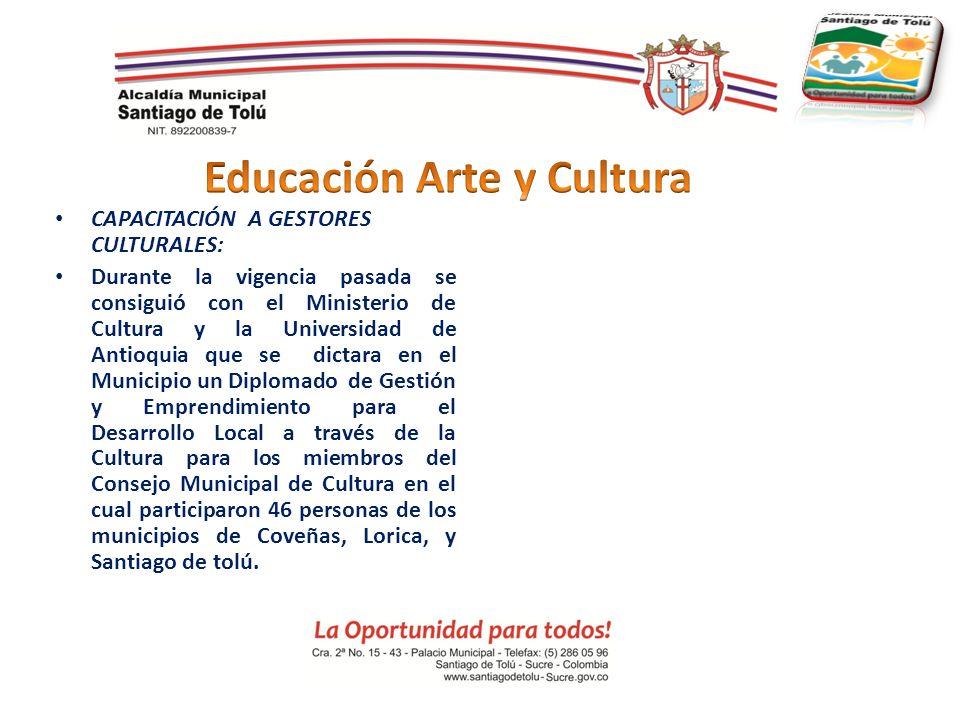 CAPACITACIÓN A GESTORES CULTURALES: Durante la vigencia pasada se consiguió con el Ministerio de Cultura y la Universidad de Antioquia que se dictara