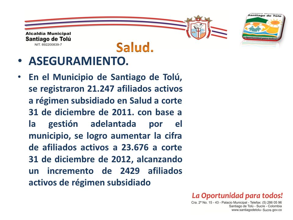 ASEGURAMIENTO. En el Municipio de Santiago de Tolú, se registraron 21.247 afiliados activos a régimen subsidiado en Salud a corte 31 de diciembre de 2