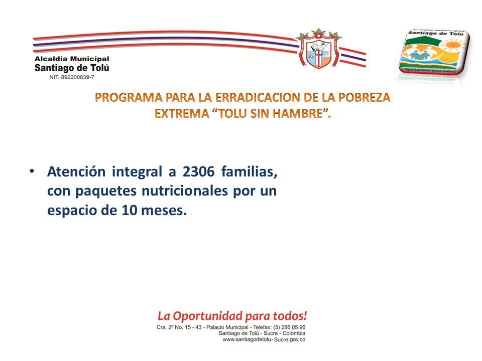 Atención integral a 2306 familias, con paquetes nutricionales por un espacio de 10 meses.