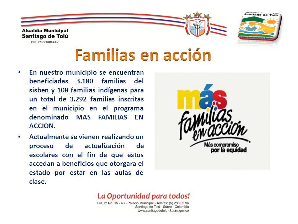 En nuestro municipio se encuentran beneficiadas 3.180 familias del sisben y 108 familias indígenas para un total de 3.292 familias inscritas en el mun