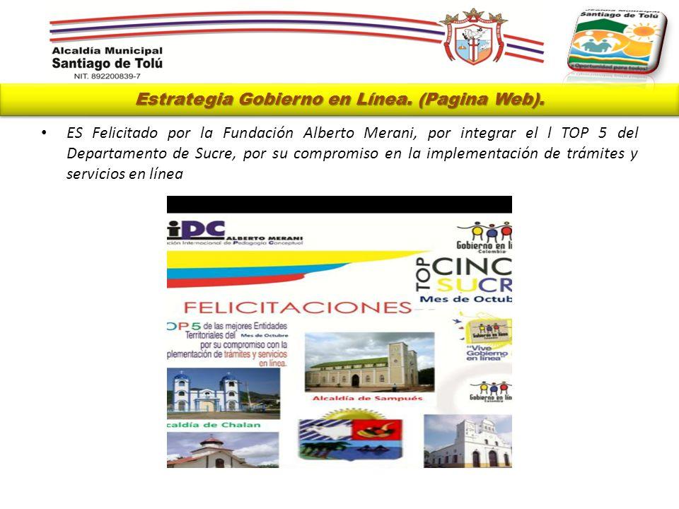 Estrategia Gobierno en Línea. (Pagina Web). ES Felicitado por la Fundación Alberto Merani, por integrar el l TOP 5 del Departamento de Sucre, por su c