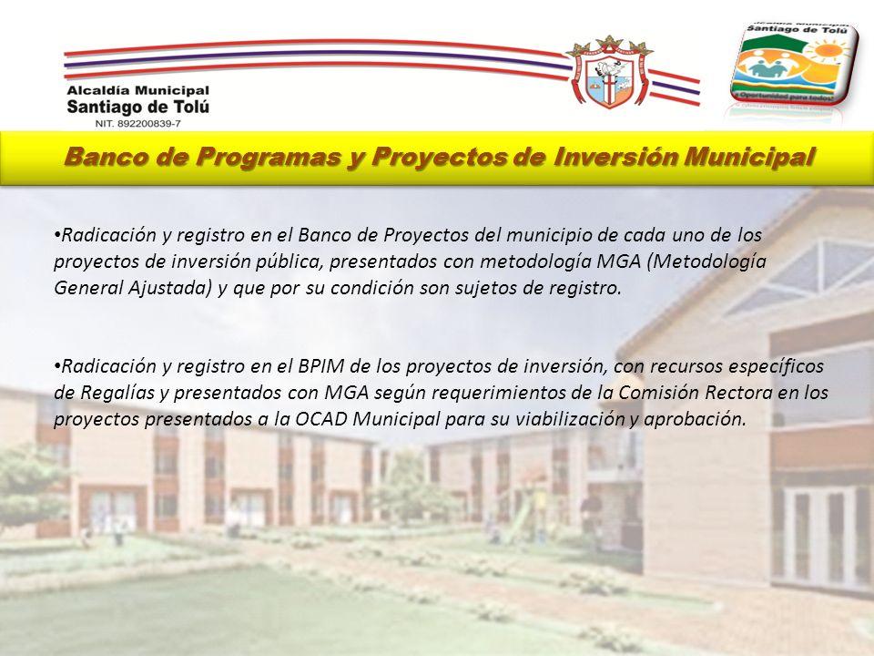 Banco de Programas y Proyectos de Inversión Municipal Radicación y registro en el Banco de Proyectos del municipio de cada uno de los proyectos de inv
