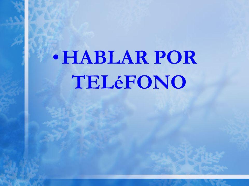 HABLAR POR TELéFONO