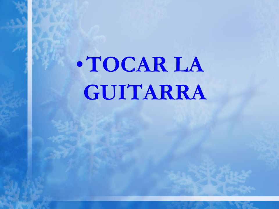 TOCAR LA GUITARRA