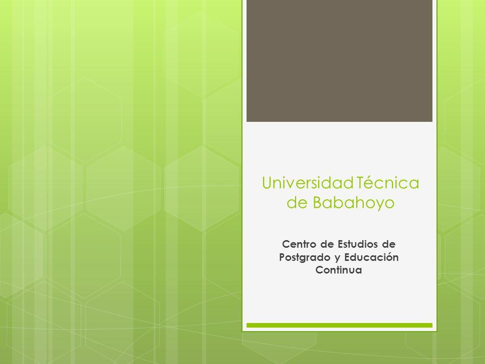 Universidad Técnica de Babahoyo Centro de Estudios de Postgrado y Educación Continua