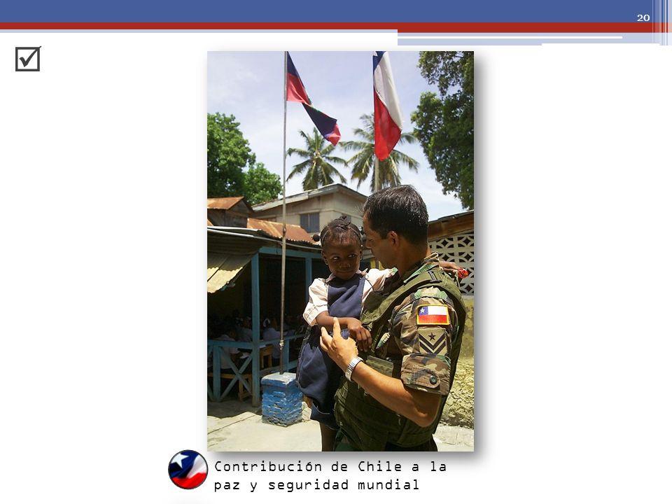 20 Contribución de Chile a la paz y seguridad mundial