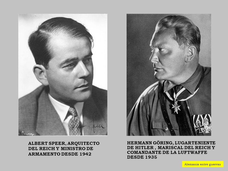 ALBERT SPEER, ARQUITECTO DEL REICH Y MINISTRO DE ARMAMENTO DESDE 1942 HERMANN GÖRING, LUGARTENIENTE DE HITLER, MARISCAL DEL REICH Y COMANDANTE DE LA L