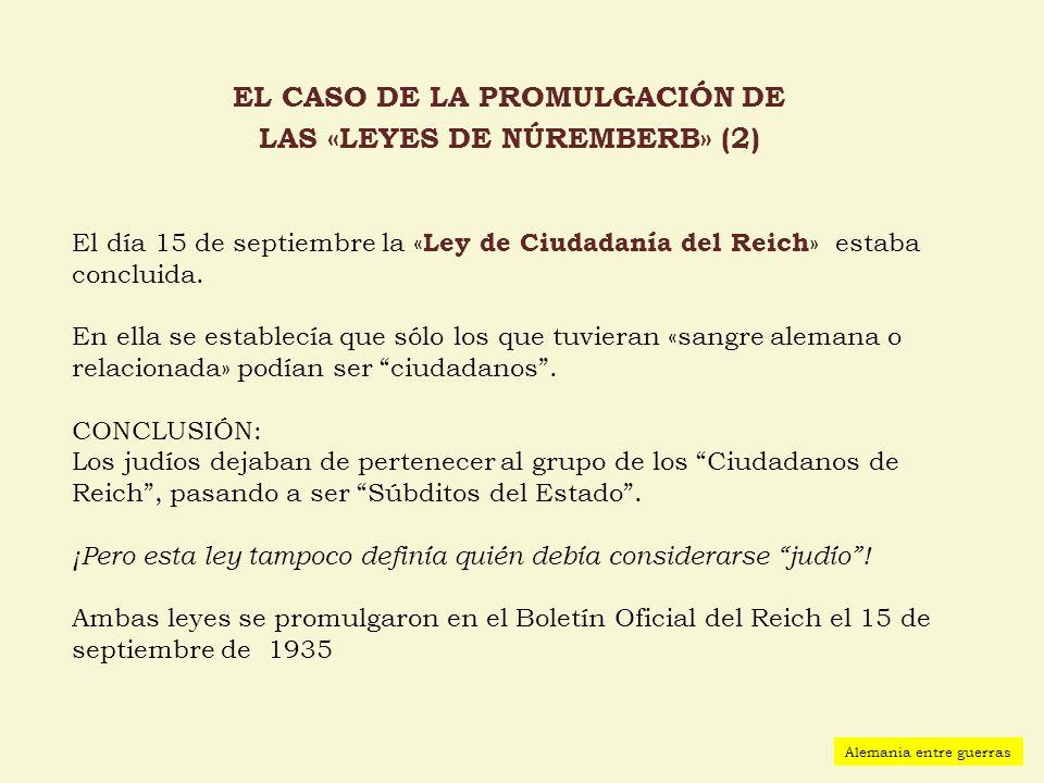 El día 15 de septiembre la « Ley de Ciudadanía del Reich » estaba concluida. En ella se establecía que sólo los que tuvieran «sangre alemana o relacio
