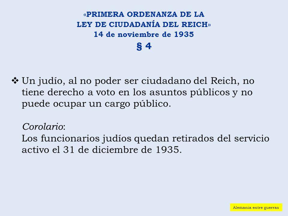 Un judío, al no poder ser ciudadano del Reich, no tiene derecho a voto en los asuntos públicos y no puede ocupar un cargo público. Corolario : Los fun