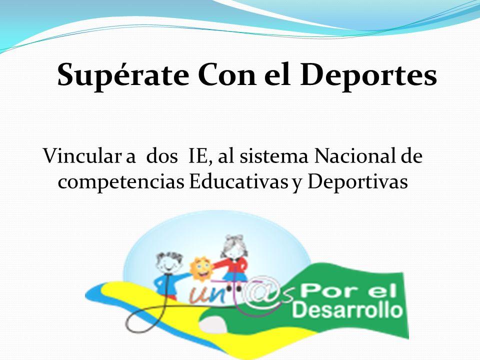 Supérate Con el Deportes Vincular a dos IE, al sistema Nacional de competencias Educativas y Deportivas