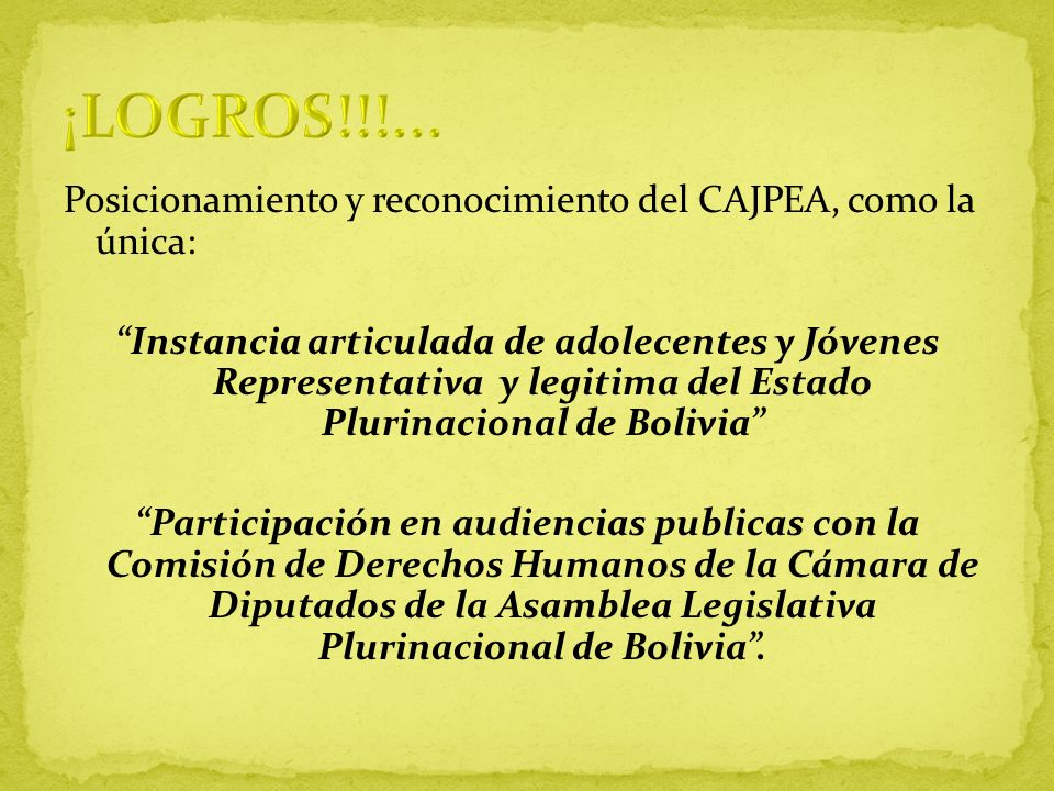 Posicionamiento y reconocimiento del CAJPEA, como la única: Instancia articulada de adolecentes y Jóvenes Representativa y legitima del Estado Plurina