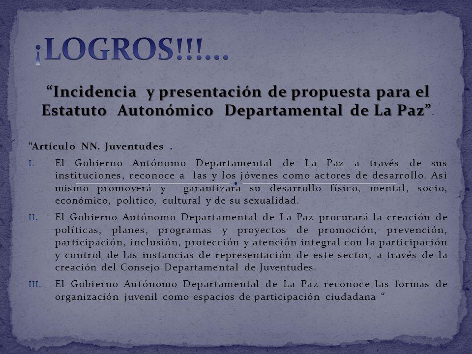 Incidencia y presentación de propuesta para el Estatuto Autonómico Departamental de La Paz Incidencia y presentación de propuesta para el Estatuto Aut