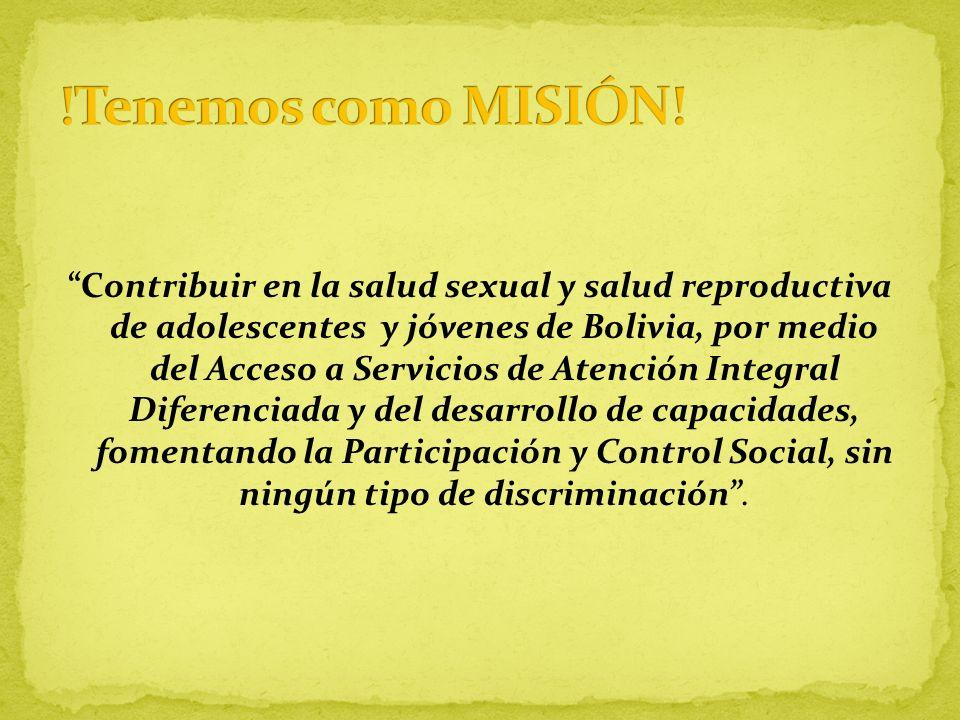 Contribuir en la salud sexual y salud reproductiva de adolescentes y jóvenes de Bolivia, por medio del Acceso a Servicios de Atención Integral Diferen