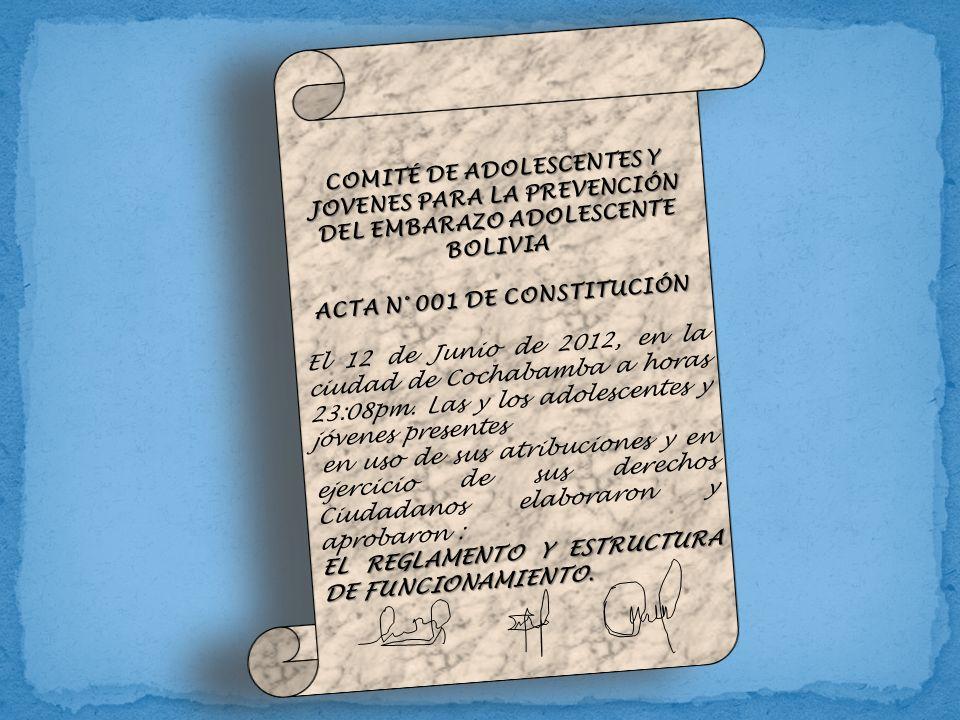 COMITÉ DE ADOLESCENTES Y JOVENES PARA LA PREVENCIÓN DEL EMBARAZO ADOLESCENTE BOLIVIA ACTA N° 001 DE CONSTITUCIÓN El 12 de Junio de 2012, en la ciudad