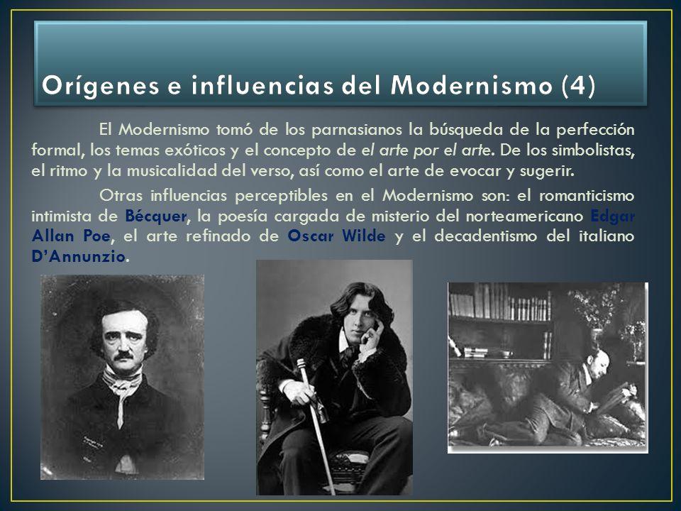 El Modernismo tomó de los parnasianos la búsqueda de la perfección formal, los temas exóticos y el concepto de el arte por el arte. De los simbolistas
