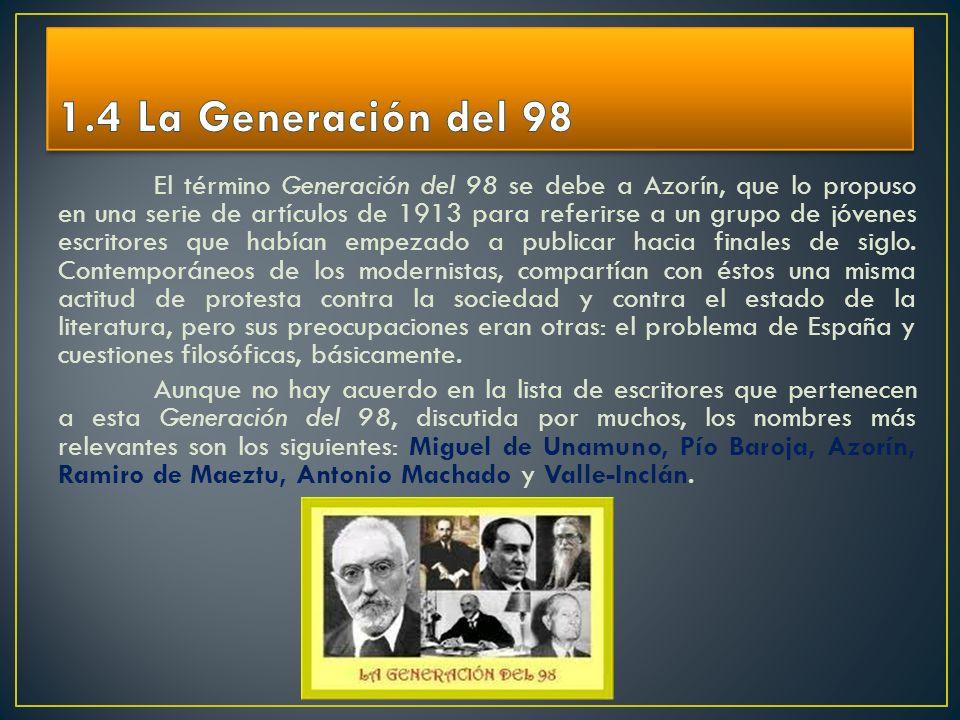 El término Generación del 98 se debe a Azorín, que lo propuso en una serie de artículos de 1913 para referirse a un grupo de jóvenes escritores que ha