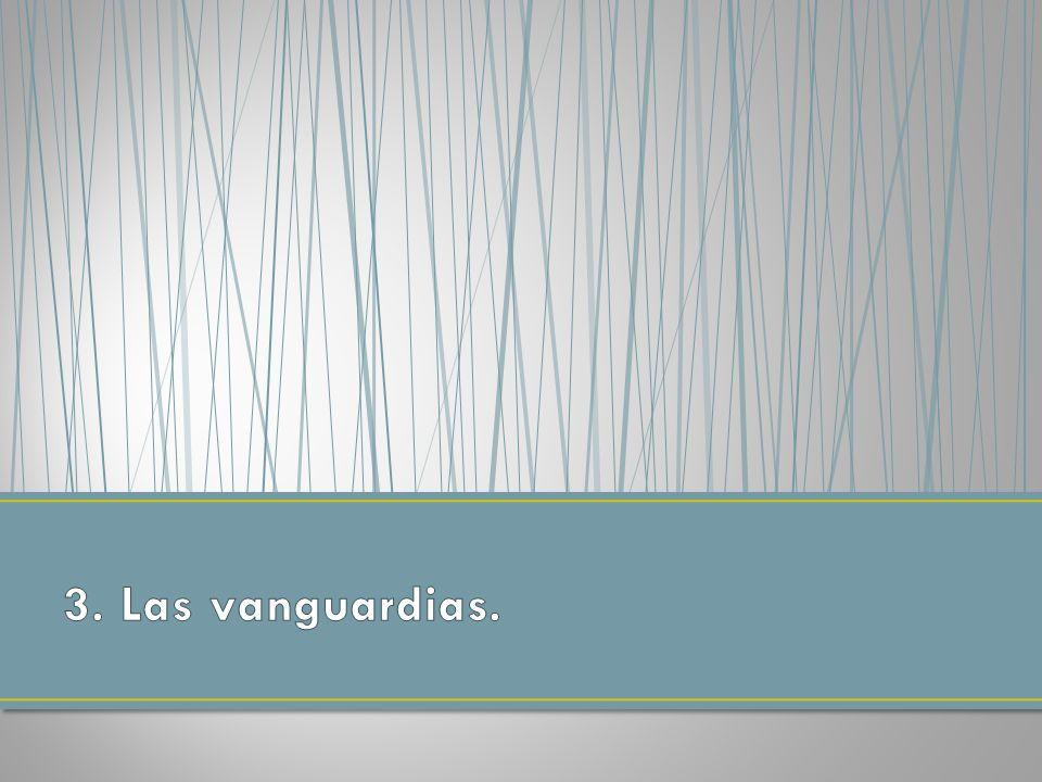Con el término de vanguardias (tomado del francés «avant-garde») se designan una serie de movimientos artísticos que se producen en Europa durante el primer tercio del siglo XX.