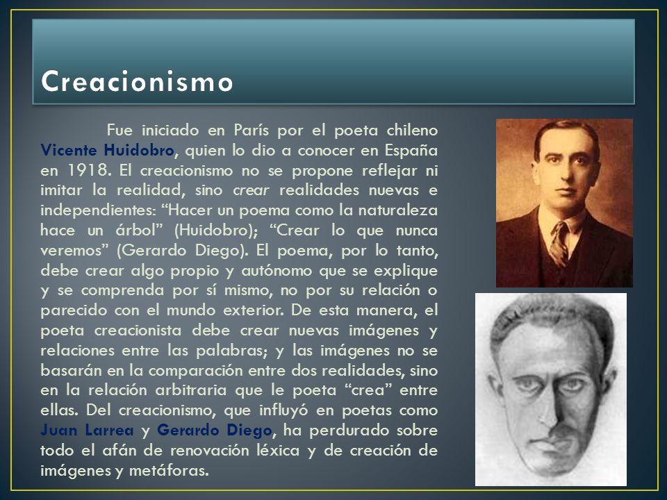 Fue iniciado en París por el poeta chileno Vicente Huidobro, quien lo dio a conocer en España en 1918. El creacionismo no se propone reflejar ni imita