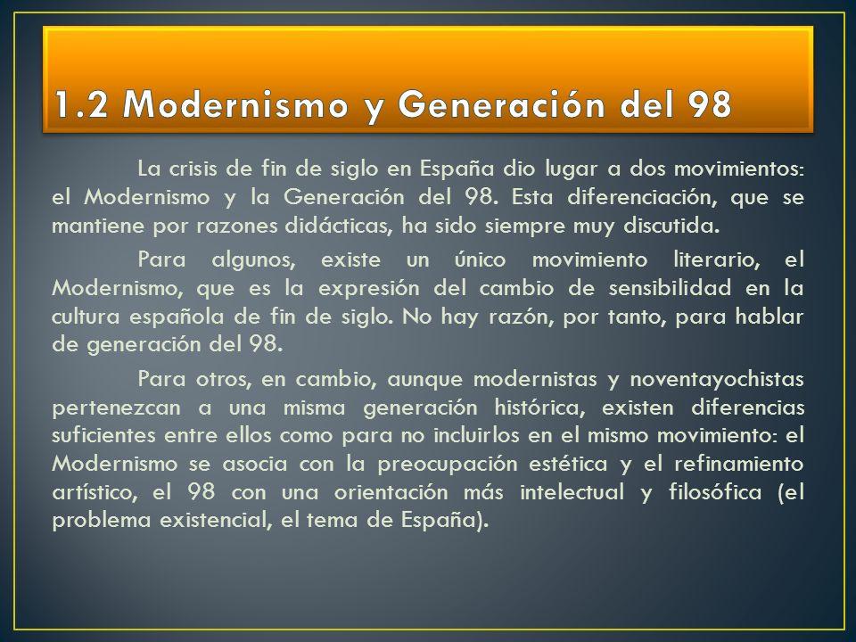 La crisis de fin de siglo en España dio lugar a dos movimientos: el Modernismo y la Generación del 98. Esta diferenciación, que se mantiene por razone