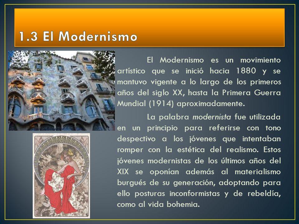 El Modernismo es un movimiento artístico que se inició hacia 1880 y se mantuvo vigente a lo largo de los primeros años del siglo XX, hasta la Primera