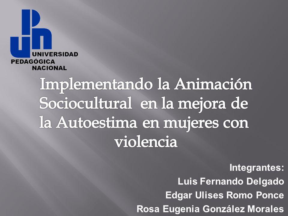 Integrantes: Luis Fernando Delgado Edgar Ulises Romo Ponce Rosa Eugenia González Morales