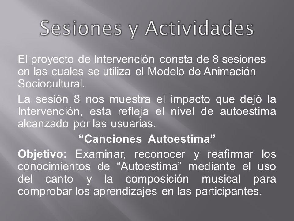 El proyecto de Intervención consta de 8 sesiones en las cuales se utiliza el Modelo de Animación Sociocultural. La sesión 8 nos muestra el impacto que