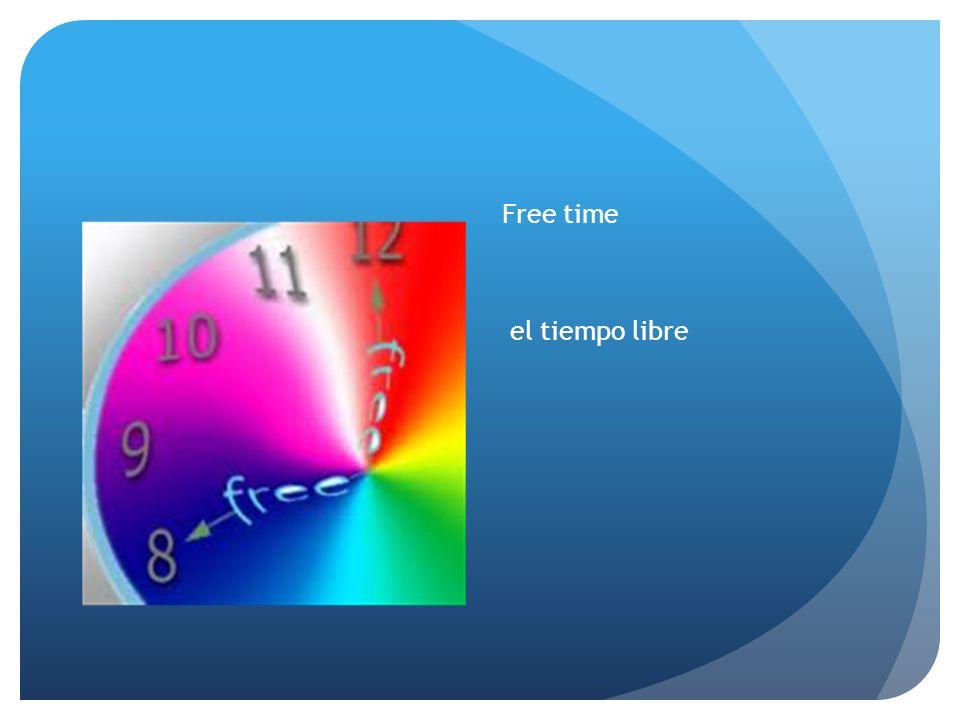 Free time el tiempo libre