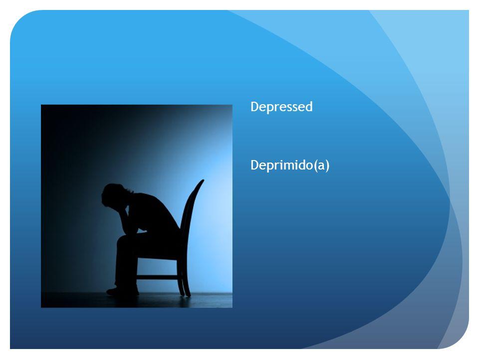 Depressed Deprimido(a)