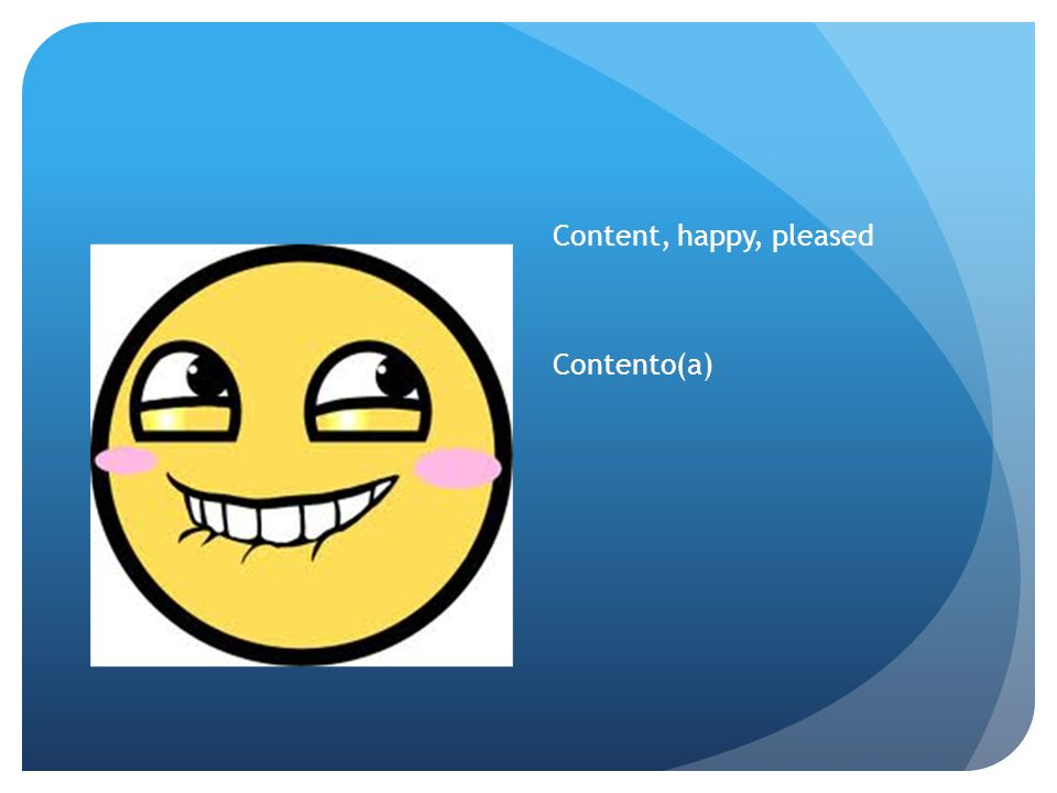 Content, happy, pleased Contento(a)