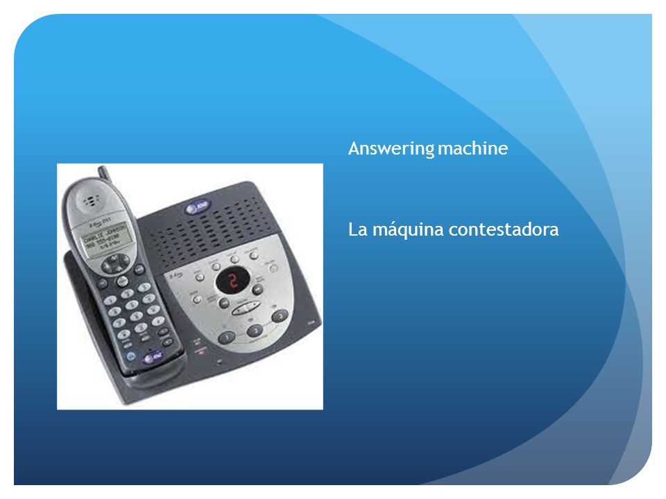 Answering machine La máquina contestadora