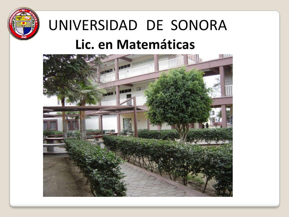 UNIVERSIDAD DE SONORA Lic. en Matemáticas