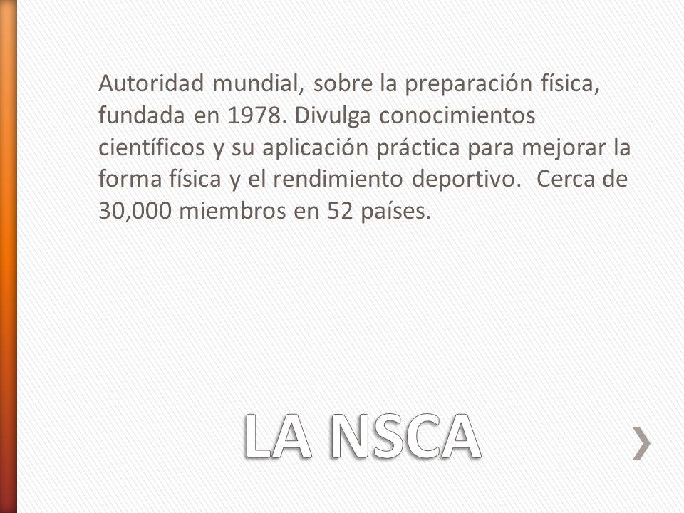 Autoridad mundial, sobre la preparación física, fundada en 1978. Divulga conocimientos científicos y su aplicación práctica para mejorar la forma físi