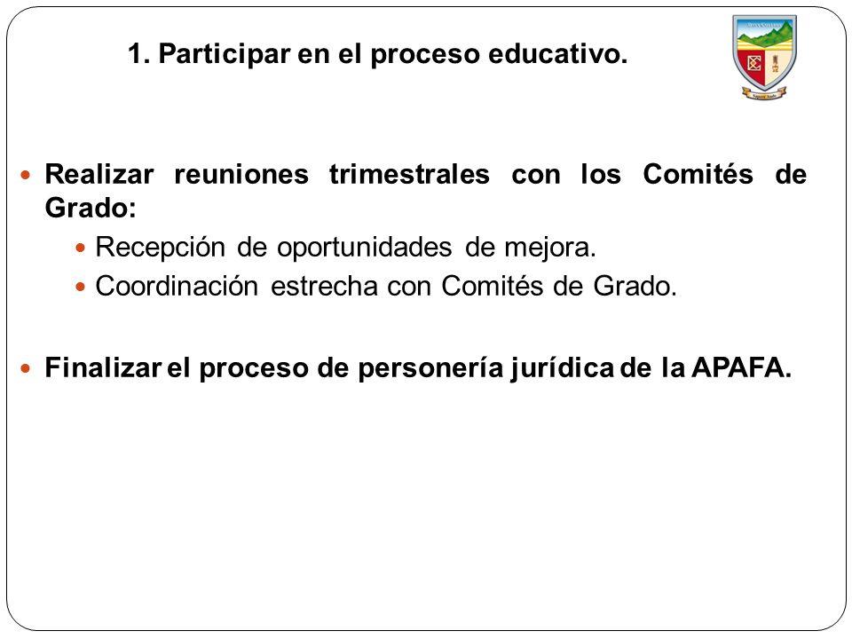 1. Participar en el proceso educativo. Realizar reuniones trimestrales con los Comités de Grado: Recepción de oportunidades de mejora. Coordinación es