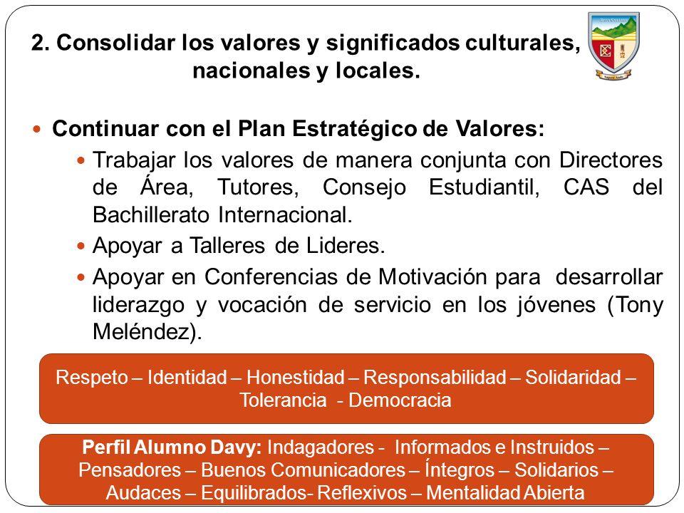 2. Consolidar los valores y significados culturales, nacionales y locales. Continuar con el Plan Estratégico de Valores: Trabajar los valores de maner