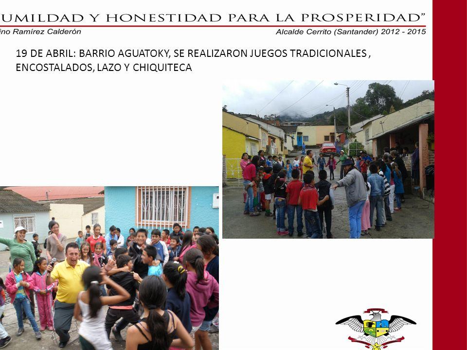 19 DE ABRIL: BARRIO AGUATOKY, SE REALIZARON JUEGOS TRADICIONALES, ENCOSTALADOS, LAZO Y CHIQUITECA