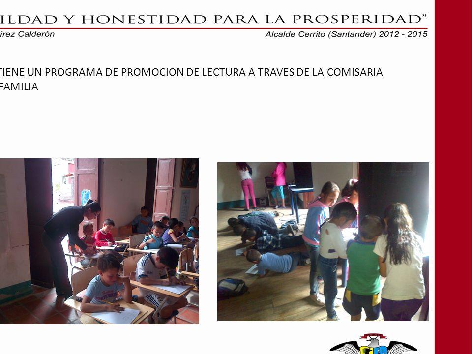 SE TIENE UN PROGRAMA DE PROMOCION DE LECTURA A TRAVES DE LA COMISARIA DE FAMILIA