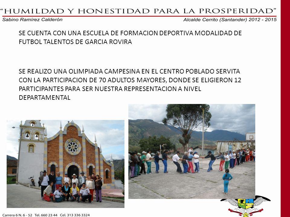 SE CUENTA CON UNA ESCUELA DE FORMACION DEPORTIVA MODALIDAD DE FUTBOL TALENTOS DE GARCIA ROVIRA SE REALIZO UNA OLIMPIADA CAMPESINA EN EL CENTRO POBLADO SERVITA CON LA PARTICIPACION DE 70 ADULTOS MAYORES, DONDE SE ELIGIERON 12 PARTICIPANTES PARA SER NUESTRA REPRESENTACION A NIVEL DEPARTAMENTAL