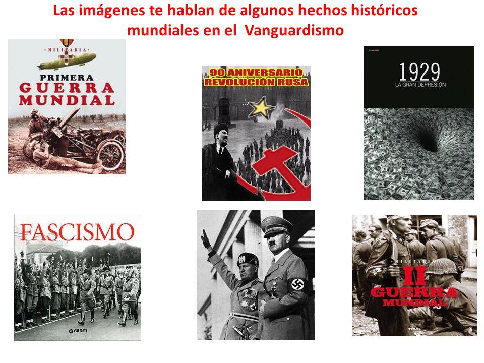 Las imágenes te hablan de algunos hechos históricos mundiales en el Vanguardismo