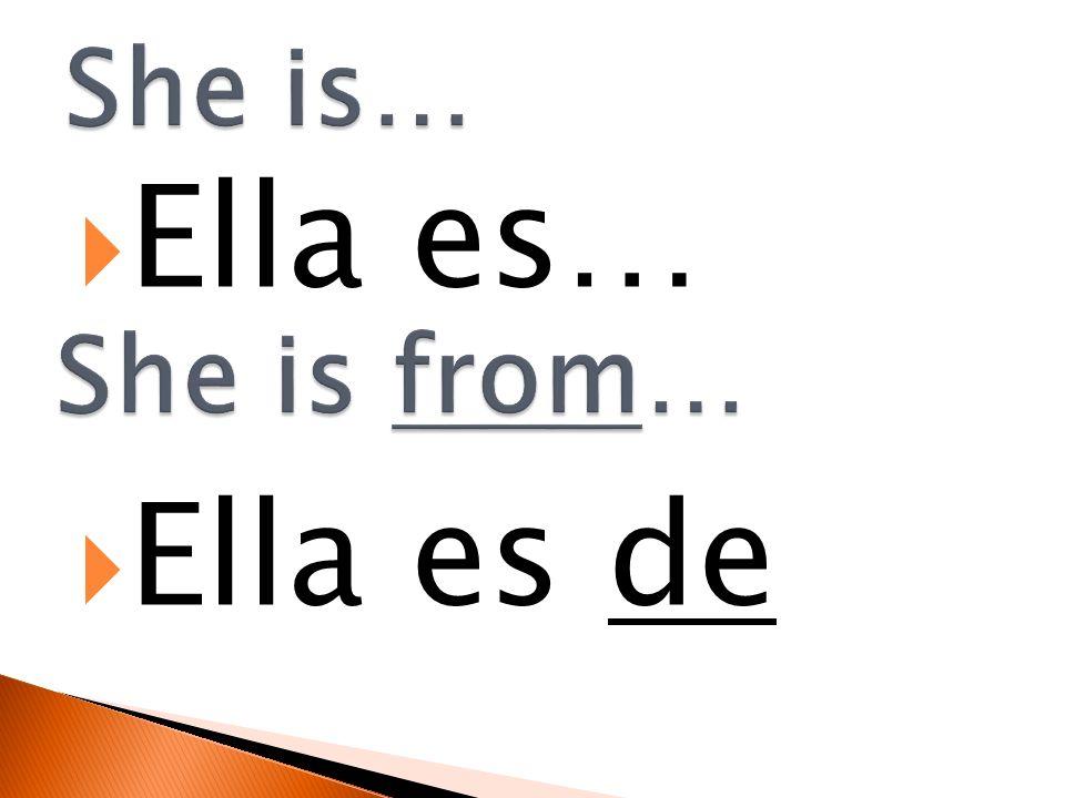 Ella es… Ella es de
