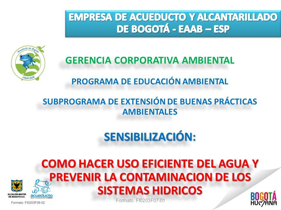 Formato: FI0203F07-01 GERENCIA CORPORATIVA AMBIENTAL PROGRAMA DE EDUCACIÓN AMBIENTAL SUBPROGRAMA DE EXTENSIÓN DE BUENAS PRÁCTICAS AMBIENTALESSENSIBILI